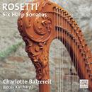 Antonio Rosetti: Harfensonaten/Charlotte Balzereit