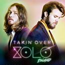 Takin' Over/Xolo Island