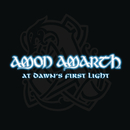 At Dawn's First Light/Amon Amarth