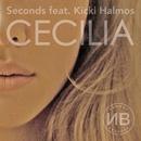 Cecilia feat.Kicki Halmos/Seconds