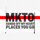 Hands off My Heart / Places You Go/MKTO