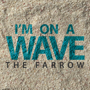 I'm On A Wave/The Farrow