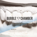 Sound_A/Bubble Chamber