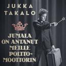 Jumala on antanut meille polttomoottorin/Jukka Takalo
