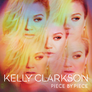 Piece By Piece (Deluxe Version)/Kelly Clarkson
