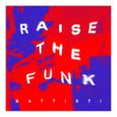 Raise the Funk!/BATTISTI