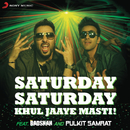 Saturday Saturday (Khul Jaaye Masti)/Badshah, Arjun Kanungo & Aastha Gill