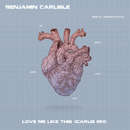 Love Me Like This (Icarus Mix)/Benjamin Carlisle