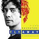 Flyaway/Piero Salvatori