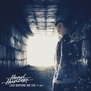 Live Before We Die feat.KiFi/Headhunterz