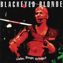 Liebe, Siege, Kriege?/Blackeyed Blonde