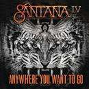 Anywhere You Want To Go/Santana
