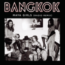 Maya Girls (Radio Remix)/Bangkok