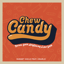 Chew Candy (Never Seen Anything Like You) (Radio Edit)/Sunset Child & Charlz