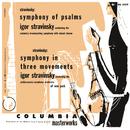 Stravinsky: Symphony of Psalms & Symphony in Three Movements/Igor Stravinsky