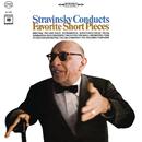 Stravinsky Conducts Favorite Short Pieces/Igor Stravinsky