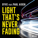 Light That's Never Fading/Dyve & Paul Aiden