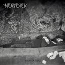When I'm Dead/Hexvessel