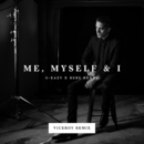 Me, Myself & I (Viceroy Remix)/G-Eazy x Bebe Rexha