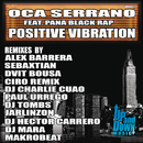 Positive Vibration/Oca Serrano