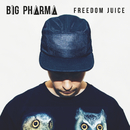 Freedom Juice/Big Pharma