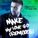 Make My Love Go (Remixes) feat.Sean Paul/Jay Sean