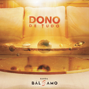 Dono de Tudo/Banda Bálsamo