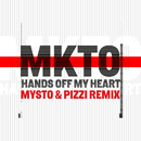 Hands off My Heart (Mysto & Pizzi Remix)/MKTO