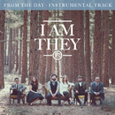From the Day (Instrumental Track)/I AM THEY