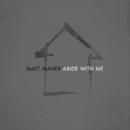 Abide with Me (Radio Version)/Matt Maher