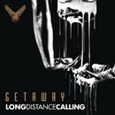 Getaway/Long Distance Calling