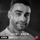 How I Know/Alex