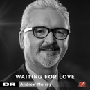 Waiting For Love/Andrew Murray