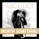 Worth Something/Isac Elliot