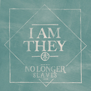 No Longer Slaves/I AM THEY