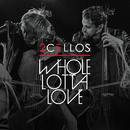 Whole Lotta Love/2CELLOS(SULIC & HAUSER)