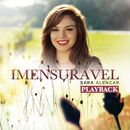 Imensurável (Playback)/Sara Alencar