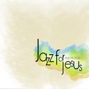 Music or Worship/Jazz for Jesus