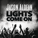 Lights Come On/Jason Aldean