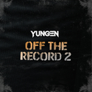 Off the Record 2/Yungen
