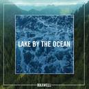 Lake By the Ocean/Maxwell