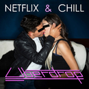 Netflix & Chill/Uberdrop