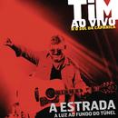 A Estrada (Ao Vivo)/Tim