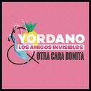 Otra Cara Bonita/Yordano & Los Amigos Invisibles
