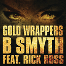 Gold Wrappers feat.Rick Ross/B Smyth