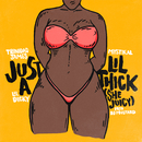 Just A Lil' Thick (She Juicy) feat.Mystikal,Lil Dicky/Trinidad James