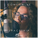 Spaceship (Popvilla Sessions)/Comet Blue