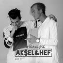 Skamløse/Aksel & Hef