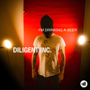 I'm Drinking A Beer/Diligent Inc.