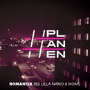Romantik feat.Lilla Namo,Moms/PLANEN
